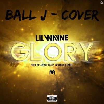 Photo of Ball J – Glory (Lil Wayne Glory Cover)