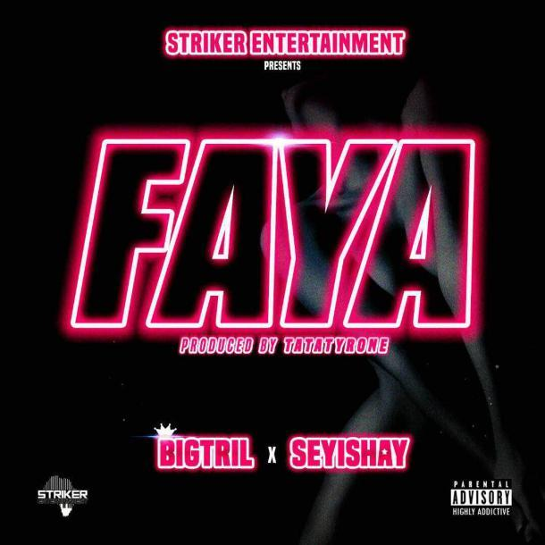 Photo of BigTril Ft Seyi Shay – Faya