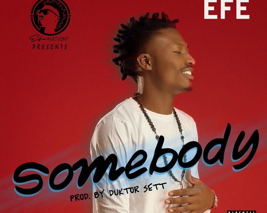 Photo of MUSIC: Efe – Somebody (Prod. By Duktoh Sett)