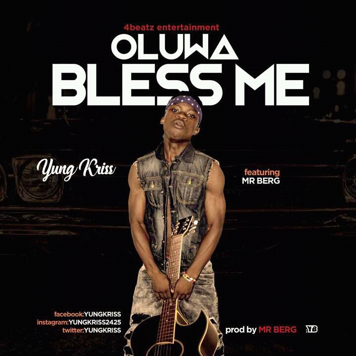 "Photo of New Music: Yung Kriss Ft Mr Berg – ""Oluwa Bless Me"" Mp3 Prod By Mr Berg"