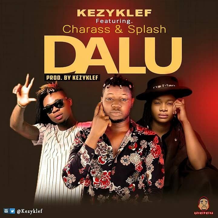 Photo of Kezyklef – Dalu Featuring Mr Melody Charass & Splash Of Life