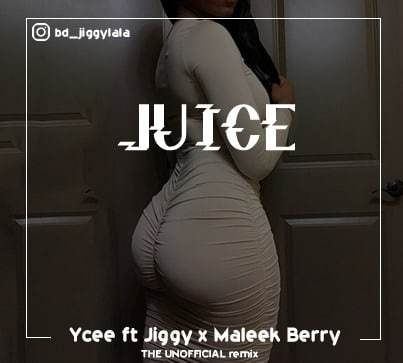 Photo of Ycee Ft. Jiggy & Maleek Berry – Juice (The Unofficial Remix)