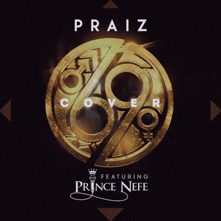 Photo of Praiz Ft. Prince Nefe – 69