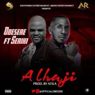 Photo of Obesere Ft. Seriki – Alhaji