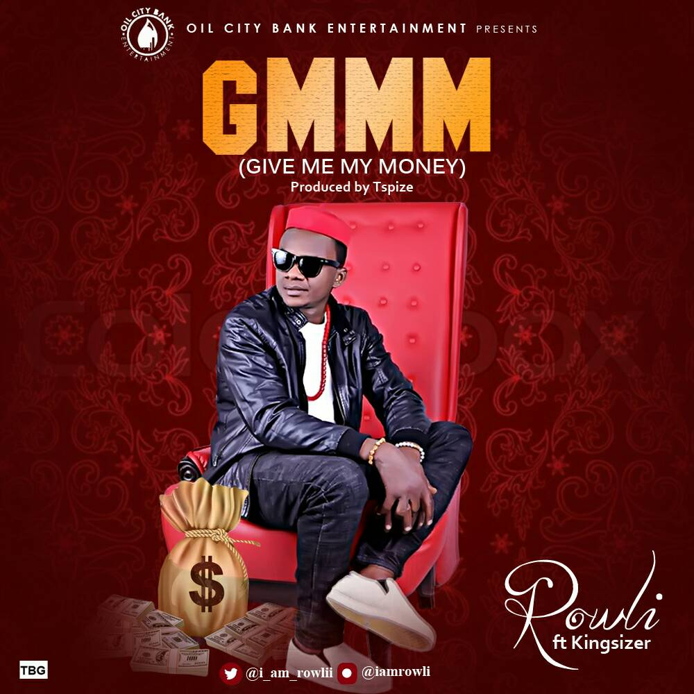 """Photo of Rowli – Give Me My Money """"GMMM"""" Ft Kingsizer Produced By Tspize"""