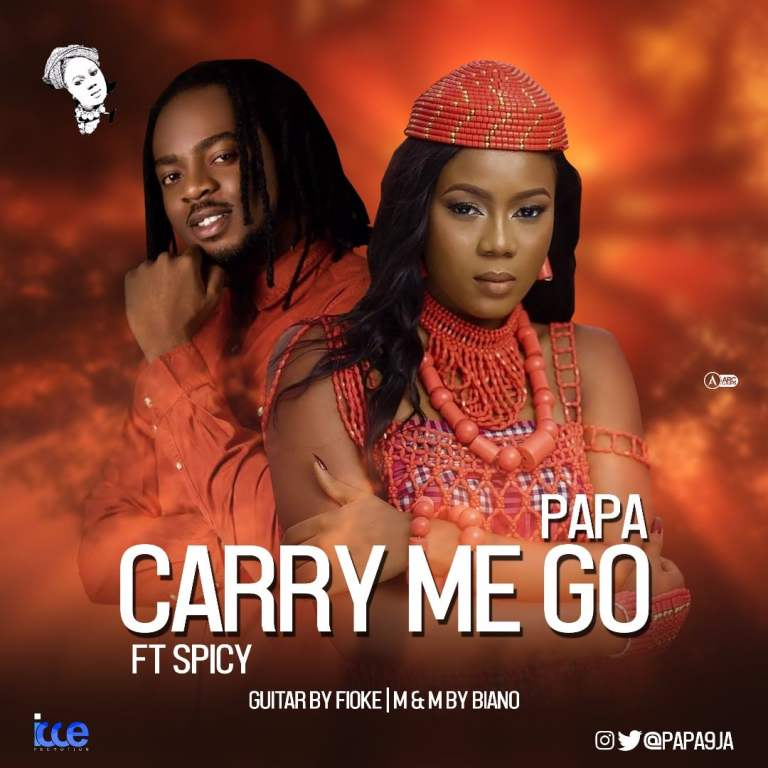 Photo of Papa Ft. Spicy – Carry Me Go