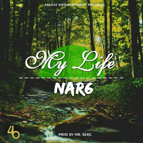 Photo of Download Nar6 – My Life Prod By Mr Berg