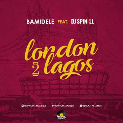 Photo of AUDIO + VIDEO: Bamidele Ft. DJ Spinall – London 2 Lagos
