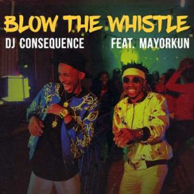 Photo of AUDIO + VIDEO: DJ Consequence Ft. Mayorkun – Blow The Whistle