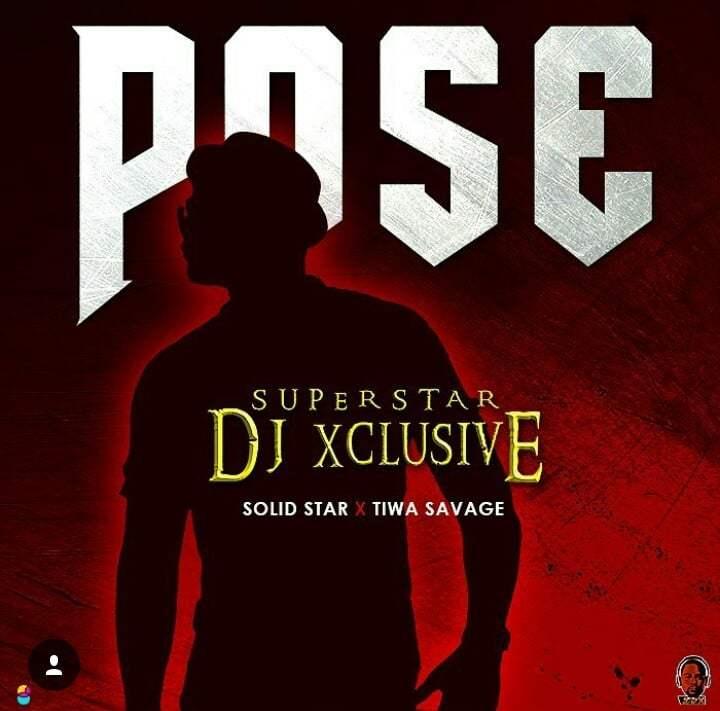 "Photo of DJ Xclusive – ""Pose"" Ft. Solidstar & Tiwa Savage"