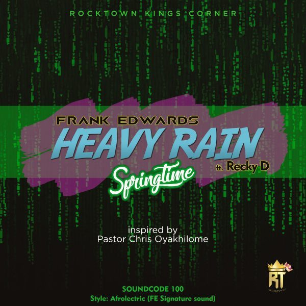 Photo of Frank Edwards – Heavy Rain (Springtime) ft. Recky D
