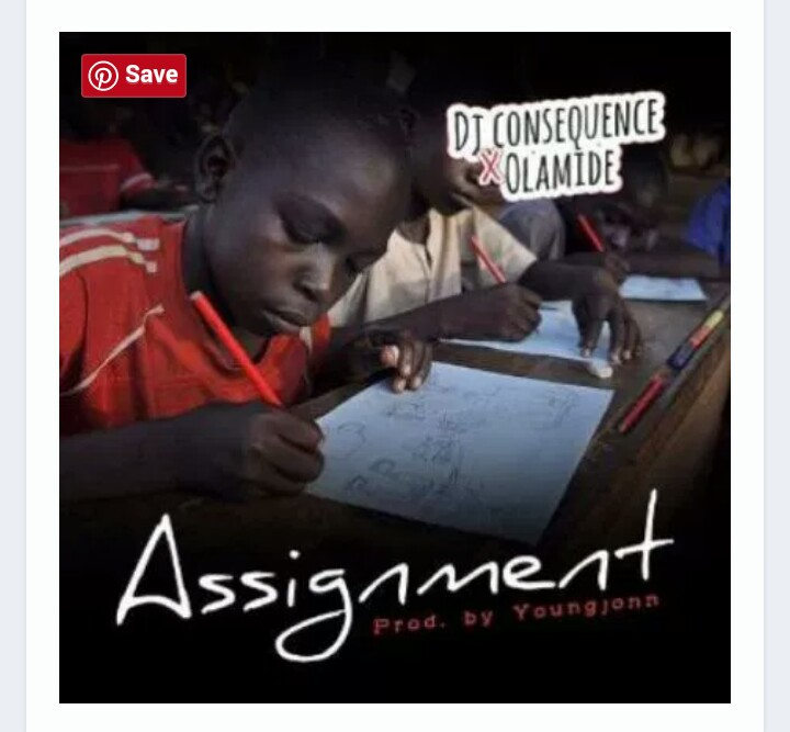 Photo of Dj Consequence X Olamide – Assignment