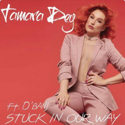 Photo of AUDIO + VIDEO: Tamara Dey Ft. D'Banj – Stuck In Our Way
