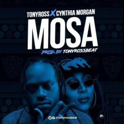 Photo of Tony Ross Ft. Cynthia Morgan – Mosa