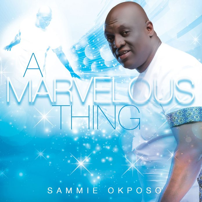 Photo of Sammie Okposo – A Marvelous Thing