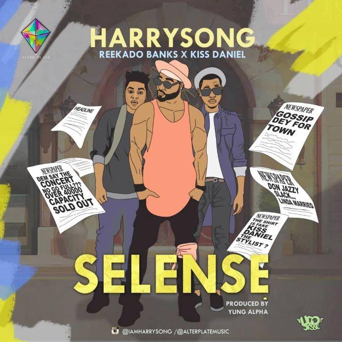 Photo of Harrysong – Selense Ft Kiss Daniel & Reekado Banks