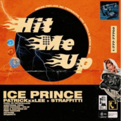 Photo of Ice Prince – Hit Me Up Ft. Patrickxxlee & Straffitti