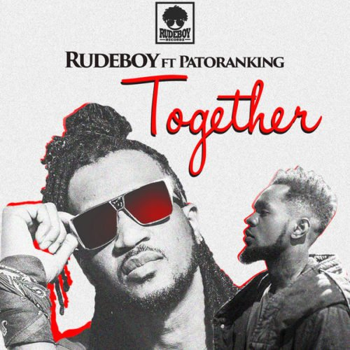 """Photo of AUDIO + VIDEO Rudeboy (Paul Psquare) – """"Together"""" ft. Patoranking"""
