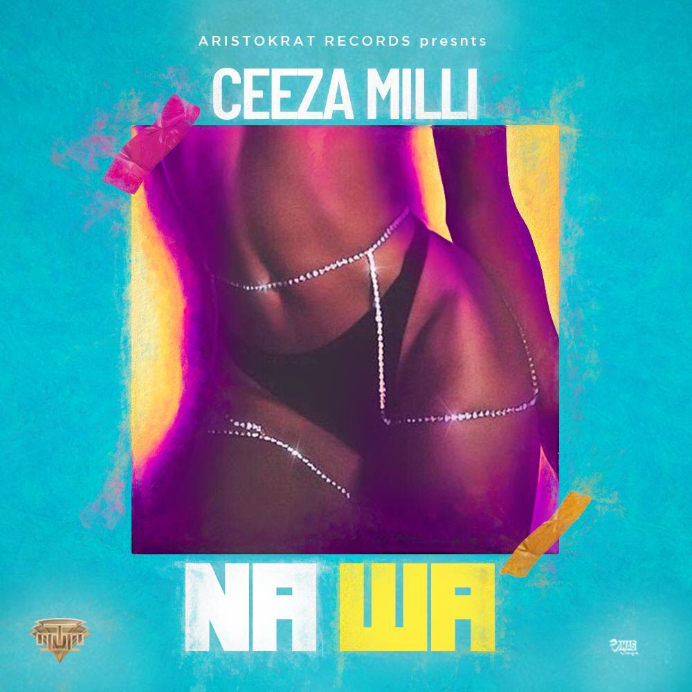 Photo of Ceeza Milli – Na Wa