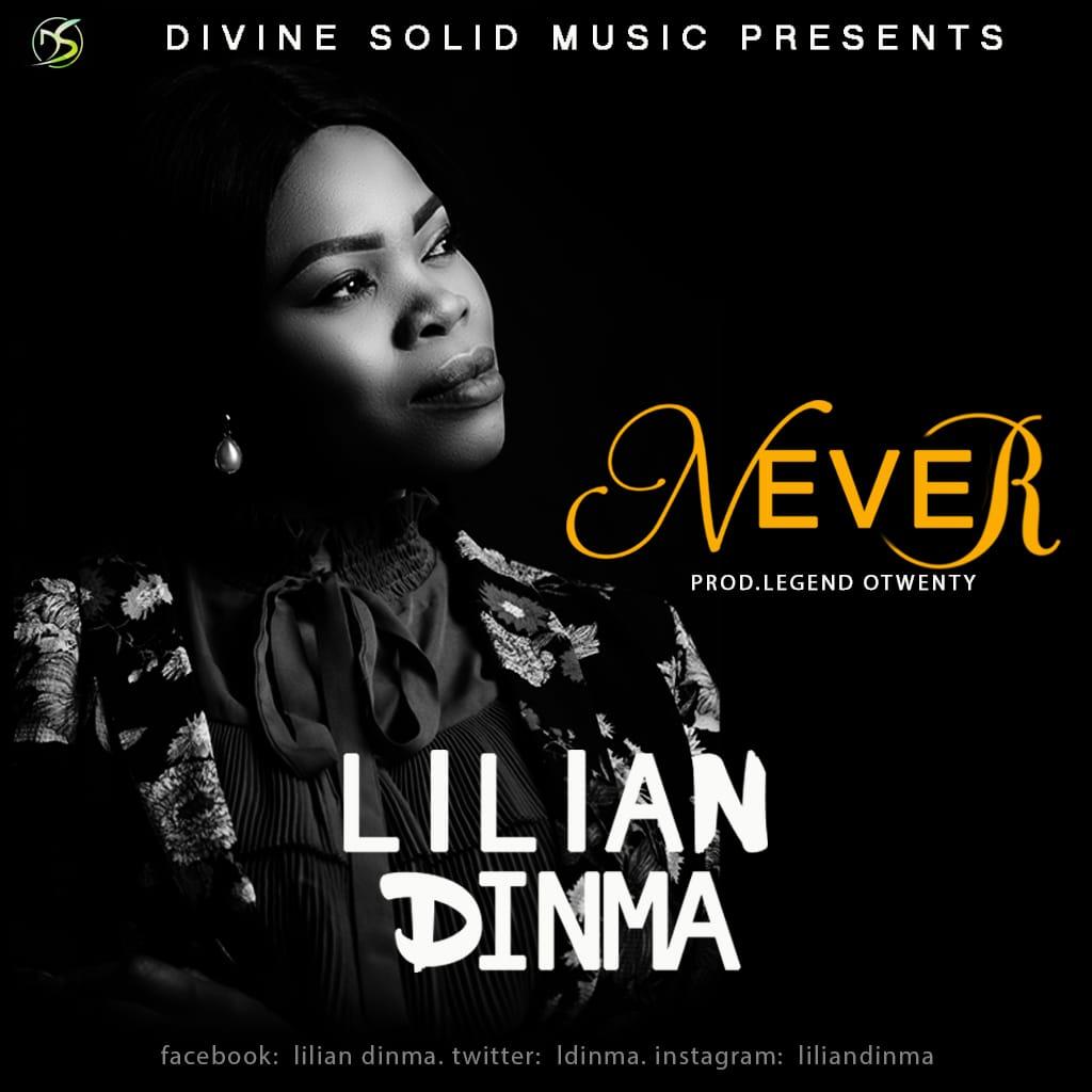 Photo of [Gospel] Lilian Dinma – Never Prod. By Legend Otwenty