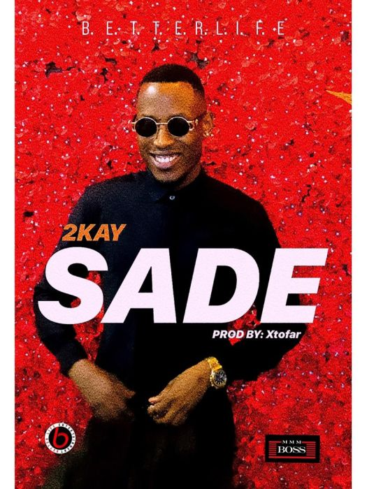 Photo of [Music] 2kay – Sade (Prod. by Xtofa)