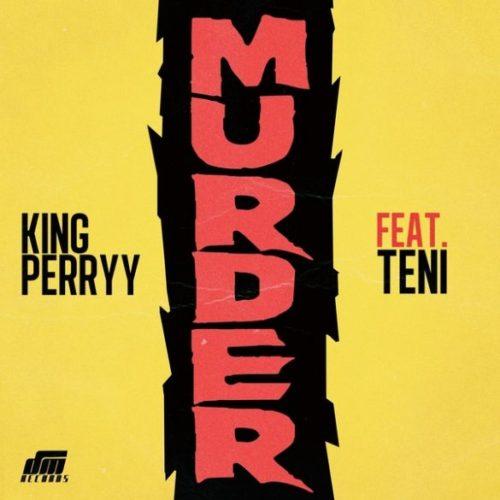 king-perryy-ft-teni-murder