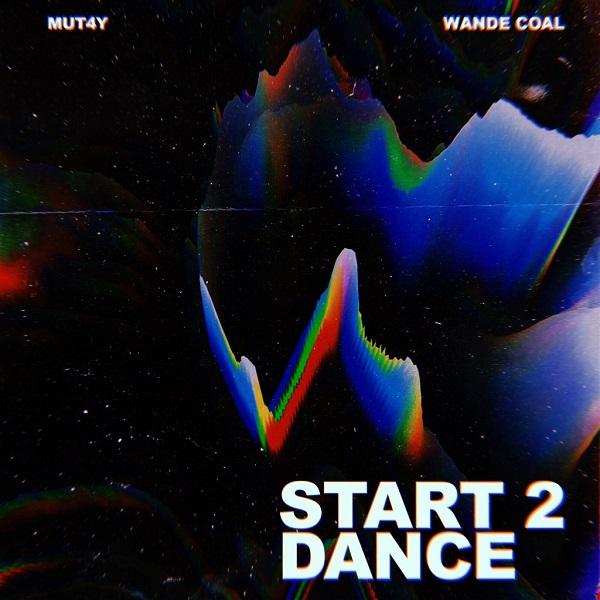 Photo of Mut4y – Start 2 Dance ft. Wande Coal