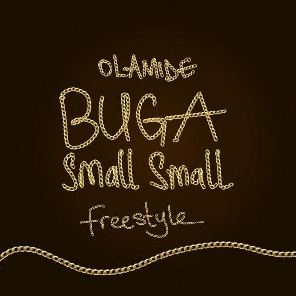 Photo of Olamide – Buga Small Small (Freestyle)