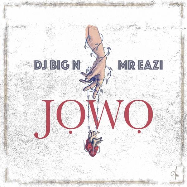 dj-big-n-ft-mr-eazi-jowo