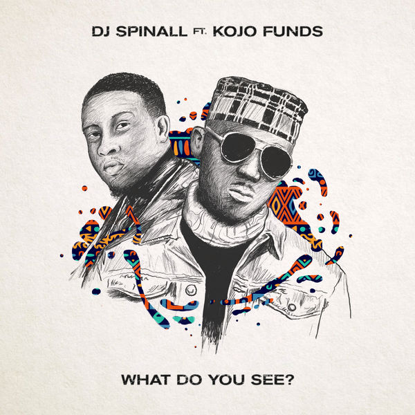 dj-spinall-ft-kojo-funds-what-do-you-see