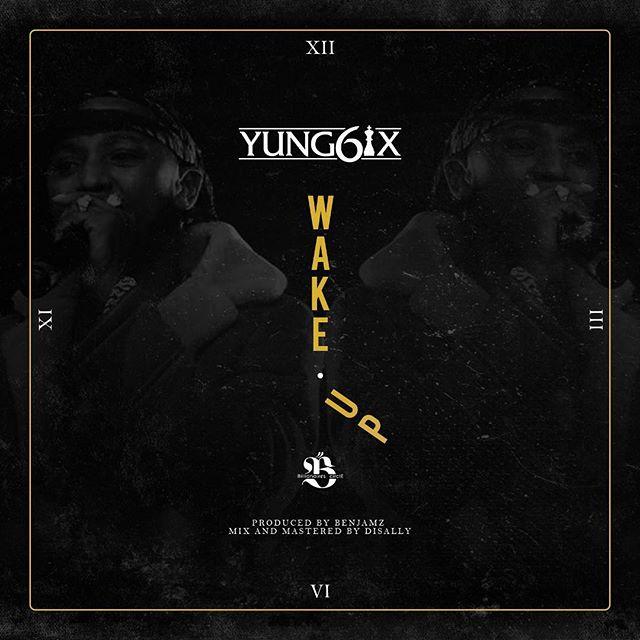 Photo of Yung6ix – Wake Up (Prod. Benjamz)