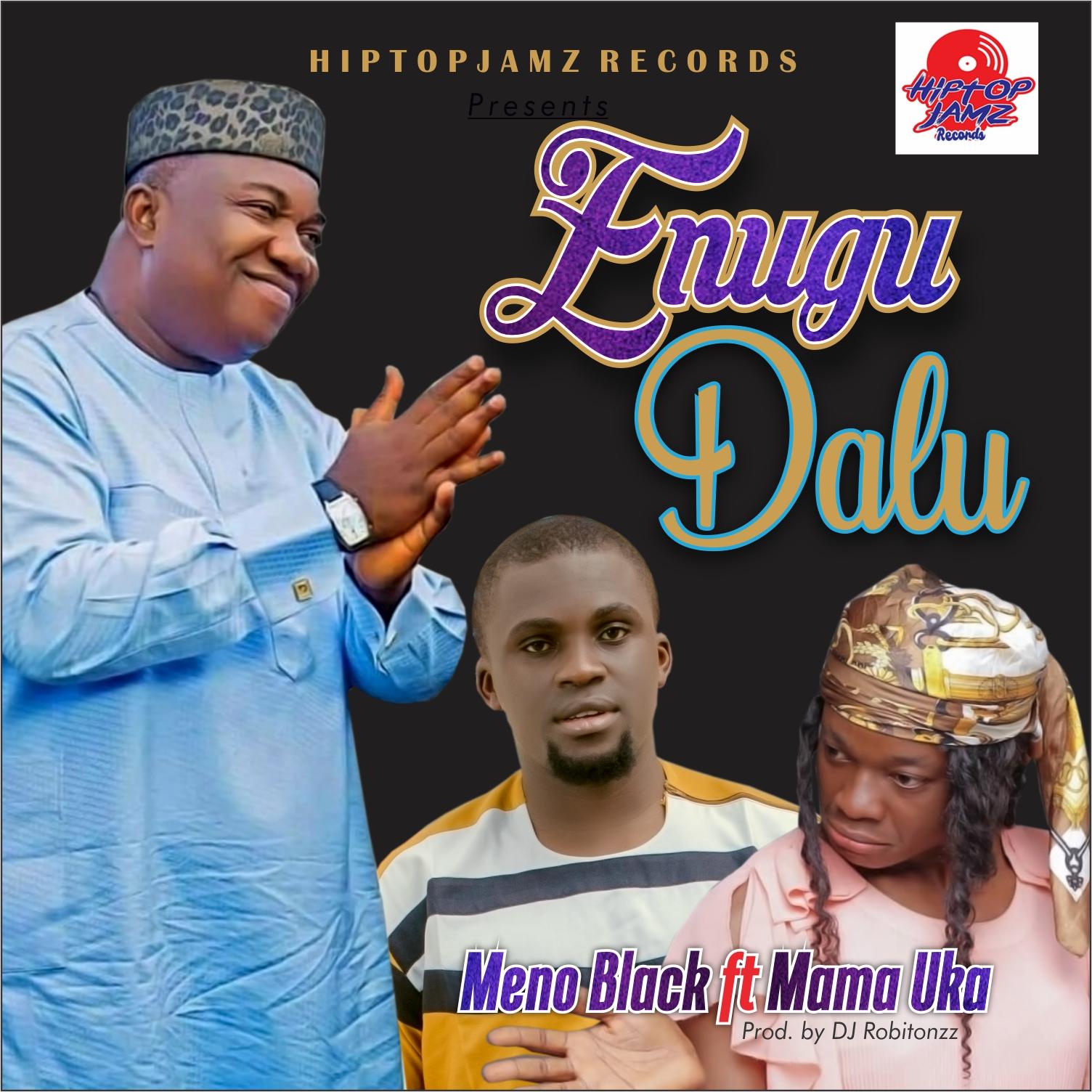 Photo of Meno Black Ft Mama Uka – Enugu Dalu Mp3 – Prod.By Dj Robitonzz