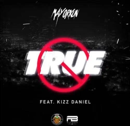 "Photo of Mayorkun – ""True"" f. Kizz Daniel"