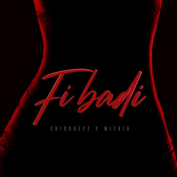 Photo of Chidokeyz ft. Wizkid – Fibadi