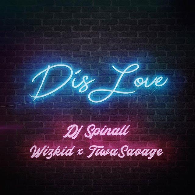 Photo of DJ Spinall ft. Wizkid, Tiwa Savage – Dis Love