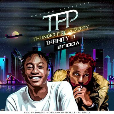 Photo of Infinity x Erigga – Thunder Fire Poverty (TFP)