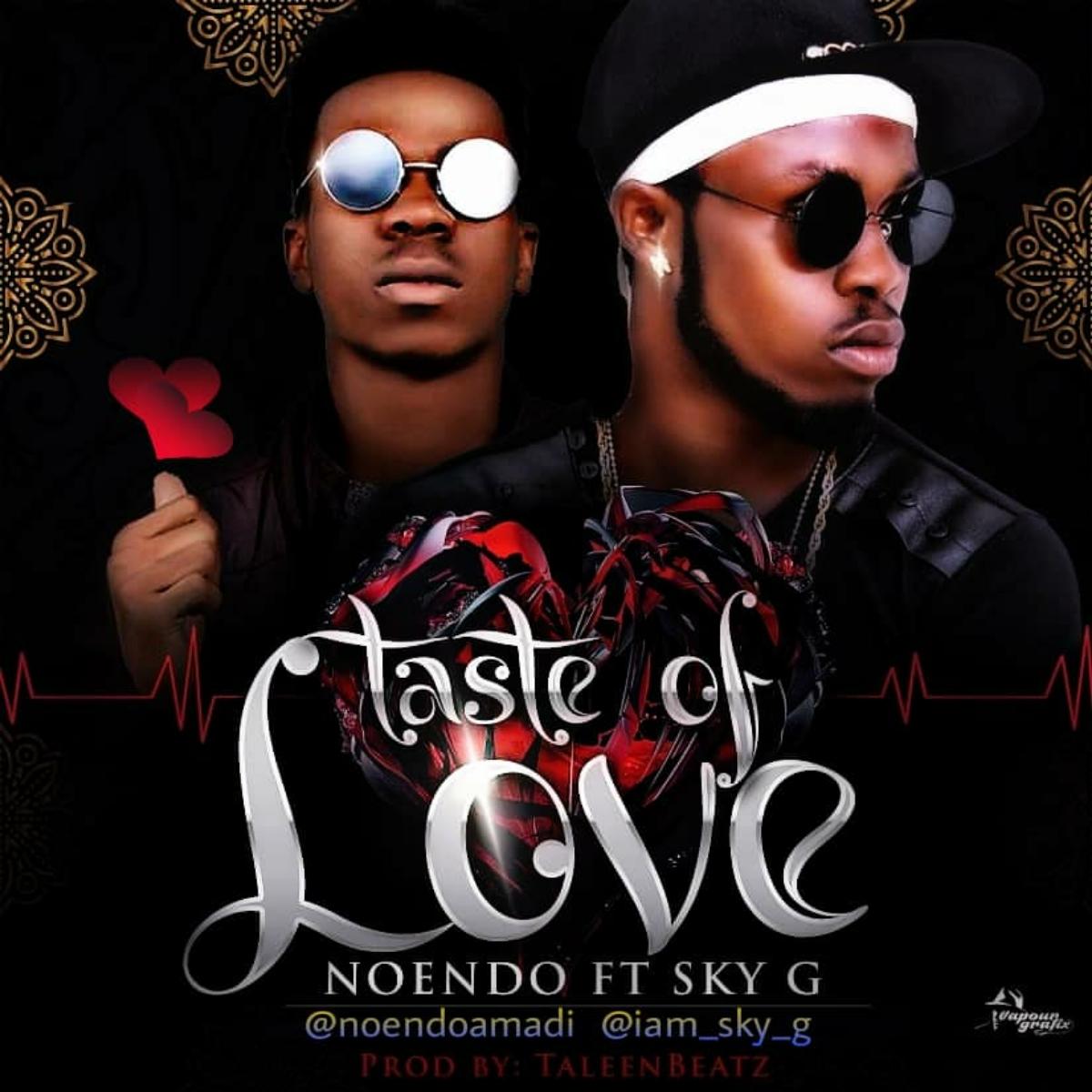 Photo of Noendo ft. Sky G – Taste Of Love