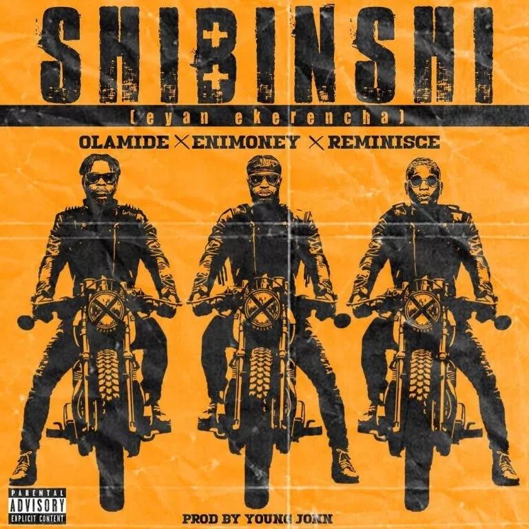 Photo of DJ Enimoney ft. Olamide x Reminisce – Shibinshi (Eyan Ekerencha)