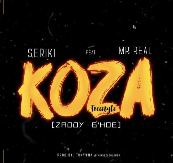Photo of Seriki – Coza ft. Mr Real (Koza Freestyle)