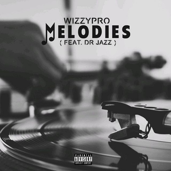 Photo of WizzyPro ft. Dr Jazz – Melodies