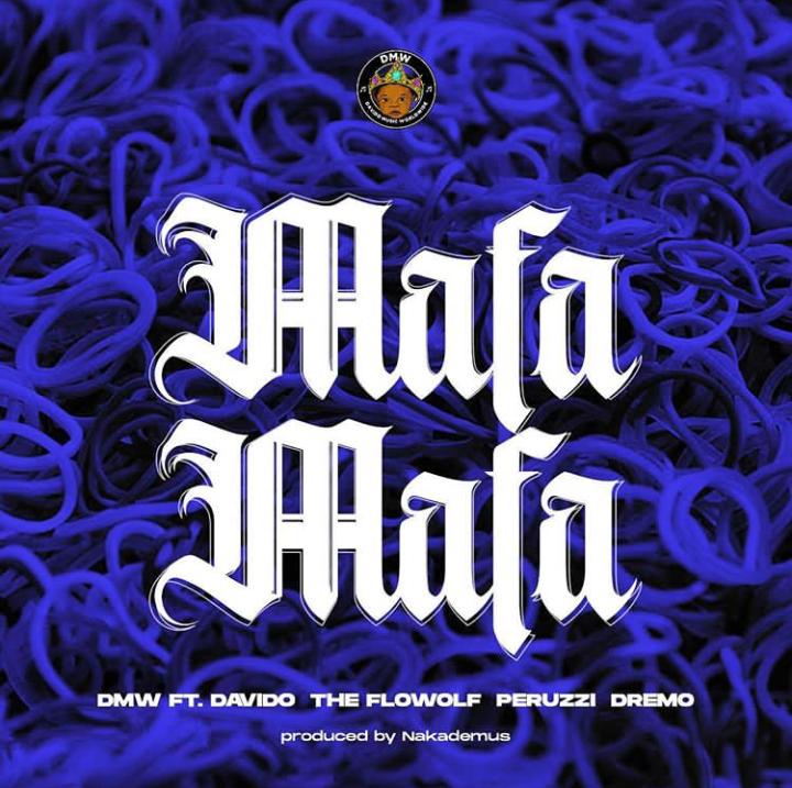 Photo of DMW ft. Davido, Peruzzi, Dremo & The FloWolf – Mafa Mafa