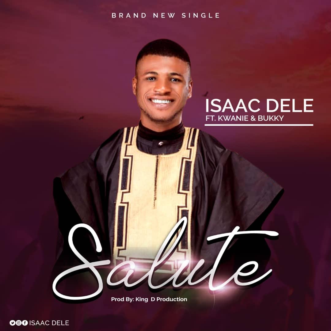 Photo of Isaac Dele ft. Kwanie Bukky – Salute