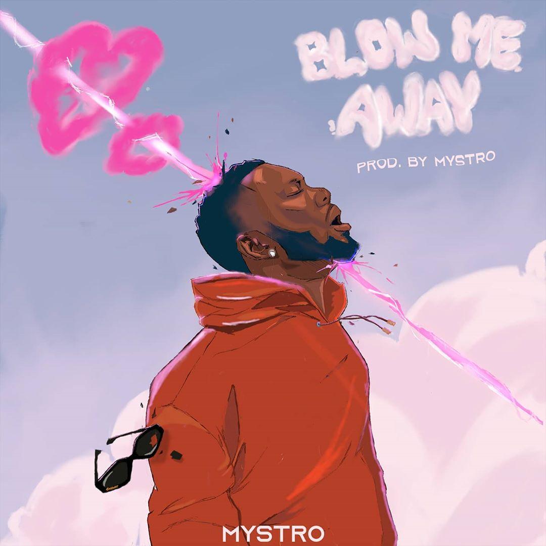 Photo of Mystro – Blow Me Away