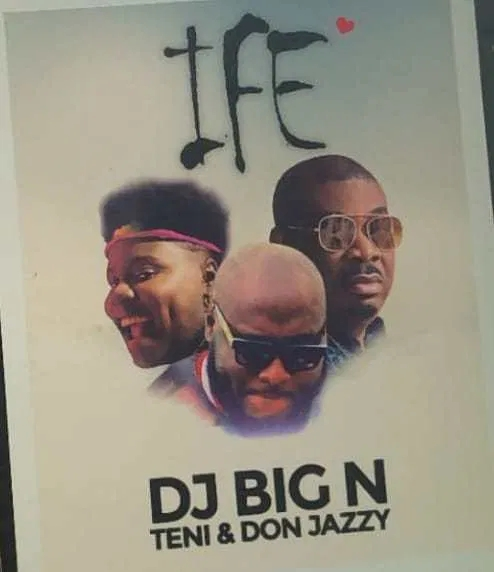 Photo of DJ Big N ft. Teni & Don Jazzy – Ife