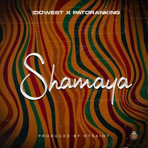 Download Idowest Ft Patoranking – Shamaya