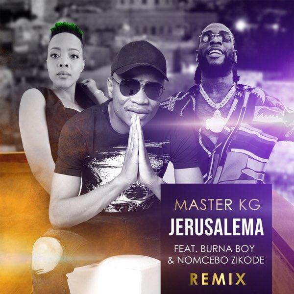 Photo of Master KG Ft. Burna Boy & Nomcebo Zikode – Jerusalema (Remix)