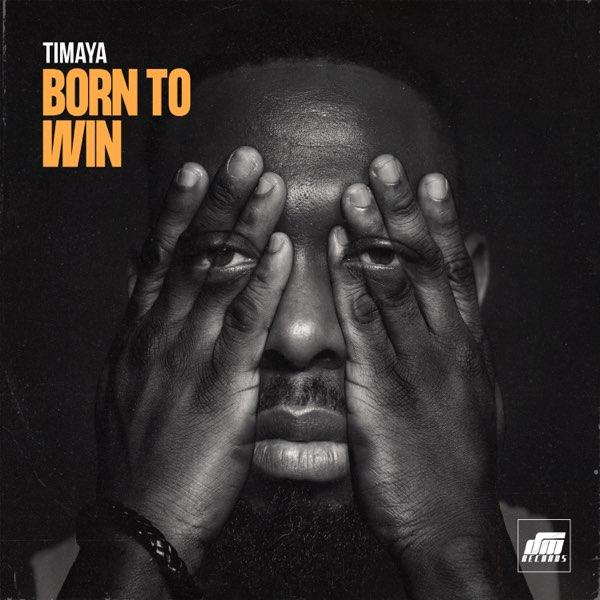 Photo of Timaya – Born To Win