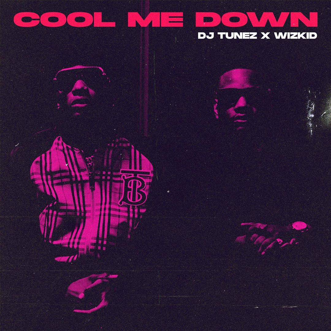 Photo of DJ Tunez ft. Wizkid – Cool Me Down