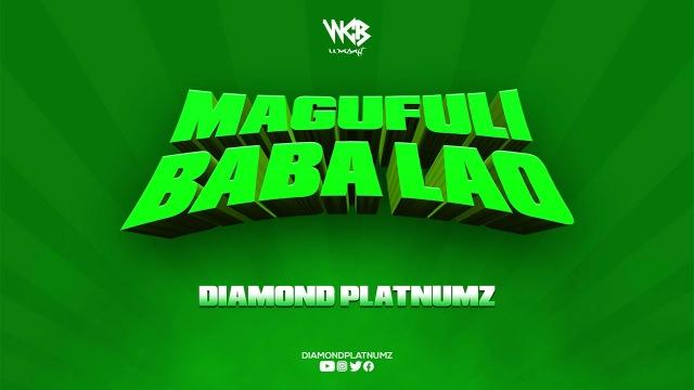 Photo of Diamond Platnumz – Magufuli Baba Lao