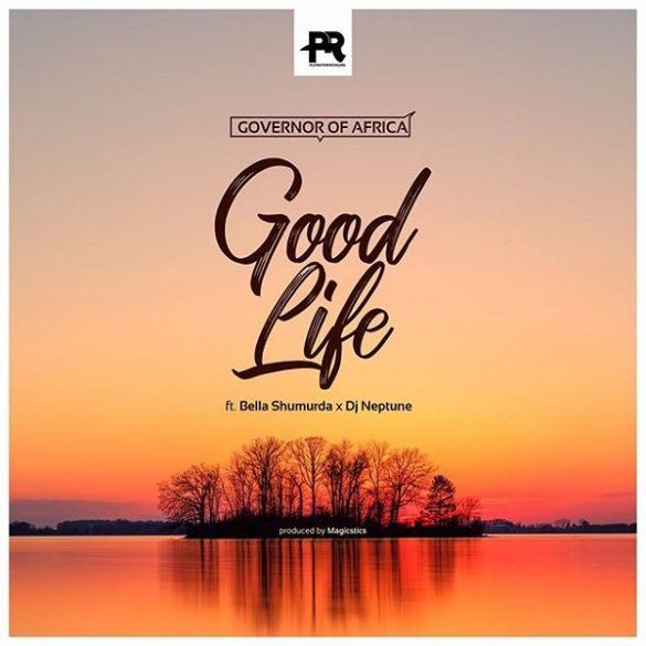 Photo of Governor Of Africa ft. Bella Shmurda, DJ Neptune – Good Life